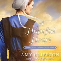A Hopeful Heart - Amy Clipston
