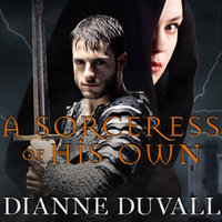 A Sorceress of His Own - Dianne Duvall