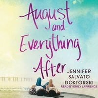 August and Everything After - Jennifer Salvato Doktorski