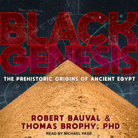 Black Genesis: The Prehistoric Origins of Ancient Egypt - Robert Bauval,Thomas Brophy