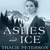 Ashes and Ice - Tracie Peterson