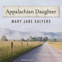 Appalachian Daughter - Mary Jane Salyers