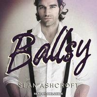 Ballsy - Sean Ashcroft