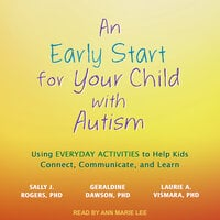 An Early Start for Your Child with Autism - Geraldine Dawson, Sally J. Rogers, Laurie A. Vismara
