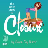 The Seven Steps to Closure - Donna Joy Usher