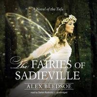 The Fairies of Sadieville - Alex Bledsoe