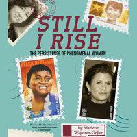 Still I Rise - Marlene Wagman-Geller