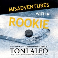 Misadventures with a Rookie - Toni Aleo