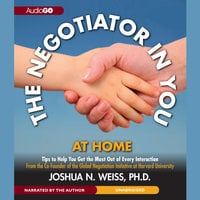 The Negotiator in You: At Home - Joshua N. Weiss (PhD)