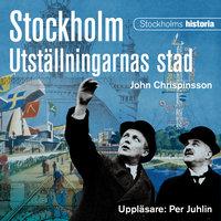 Stockholm. Utställningarnas stad - John Chrispinsson