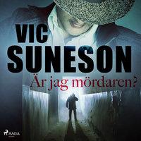 Är jag mördaren? - Vic Suneson