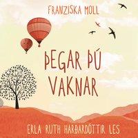 Þegar þú vaknar - Franziska Moll
