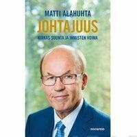 Johtajuus - Kirkas suunta ja ihmisten voima - Matti Alahuhta