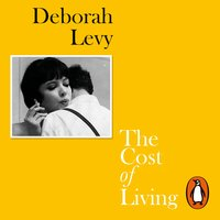 The Cost of Living - Deborah Levy