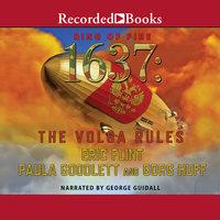 1637: The Volga Rules - Eric Flint, Gorg Huff, Paula Goodlett