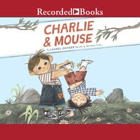 Charlie & Mouse - Laurel Snyder