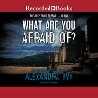 What Are You Afraid Of? - Alexandra Ivy