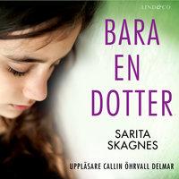 Bara en dotter: En sann historia - Sarita Skagnes