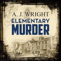 Elementary Murder - A.J. Wright