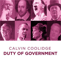 Calvin Coolidge Duty of Government - Calvin Coolidge