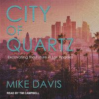City of Quartz: Excavating the Future in Los Angeles - Mike Davis