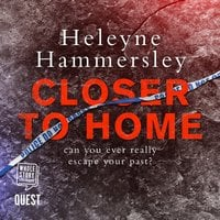 Closer to Home - Heleyne Hammersley