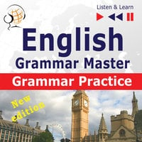 English Grammar Master: Grammar Practice – New edition (Upper-intermediate / Advanced Level: B2-C1 – Listen & Learn) - Dorota Guzik