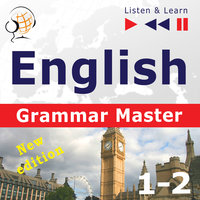 English Grammar Master: Grammar Tenses + Grammar Practice – New edition (Upper-intermediate / Advanced Level: B2-C1– Listen & Learn) - Dorota Guzik
