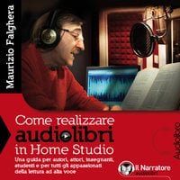 Come realizzare audiolibri in Home Studio - Maurizio Falghera