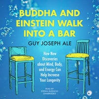 Buddha and Einstein Walk into a Bar - Guy Joseph Ale