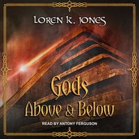 Gods Above and Below - Loren K. Jones