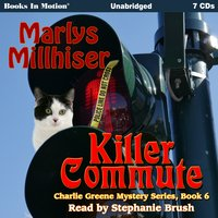 Killer Commute (Charlie Greene Mystery Series, Book 6) - Marlys Millhiser