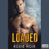 Loaded: An Enemies-to-Lovers Romance - Roxie Noir