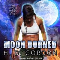 Moon Burned - H. D. Gordon