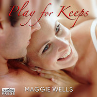Play for Keeps - Maggie Wells