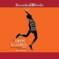 Rebound - Kwame Alexander