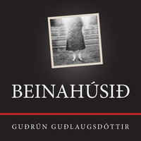 Beinahúsið - Guðrún Guðlaugsdóttir