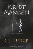 Kridtmanden - C.J. Tudor