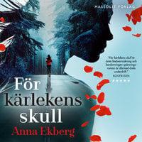 För kärlekens skull - Anna Ekberg