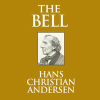 The Bell - Hans Christian Andersen