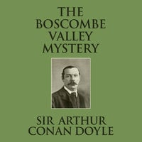 The Boscombe Valley Mystery - Sir Arthur Conan Doyle