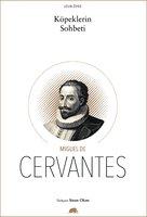Köpeklerin Sohbeti - Miguel De Cervantes
