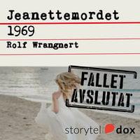 Jeanettemordet 1969 - Rolf Wrangnert