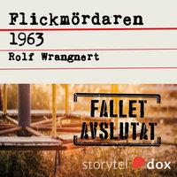 Flickmördaren 1963 - Rolf Wrangnert