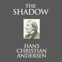 The Shadow - Hans Christian Andersen