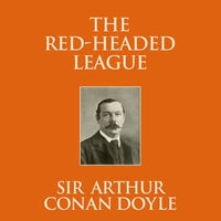 The Red-Headed League - Sir Arthur Conan Doyle