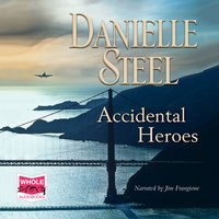 Accidental Heroes - Danielle Steel