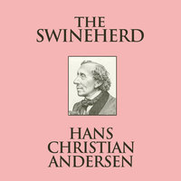 The Swineherd - Hans Christian Andersen