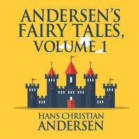 Andersen's Fairy Tales, Volume 1 - Hans Christian Andersen