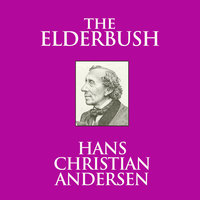 The Elderbush - Hans Christian Andersen